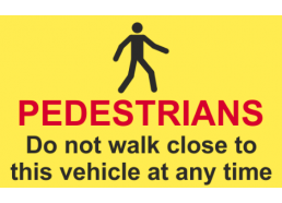 Pedestrians Do Not Walk Close To This Vehicle Warning Sign