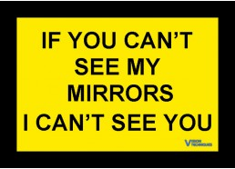 If You Cant See My Mirrors I Cant See You Warning Sign